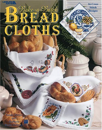 Bake-a-Batch Bread Cloths (Leisure Arts #3475) - Counted Cross Stitch Pattern (Bread Cloth Cross Stitch Patterns)