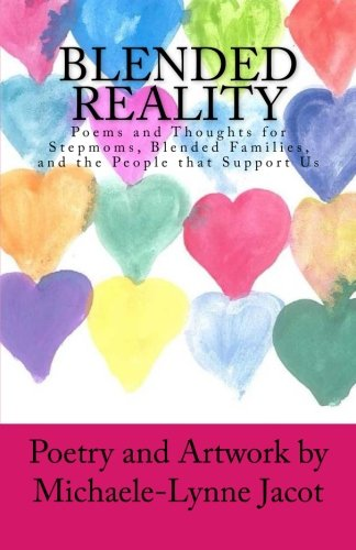 Blended Reality: Poems and Thoughts for Stepmoms, Blended Families, and the People that Support Us