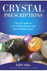 Crystal Prescriptions: The A-Z Guide to Over 1,200 Symptoms and Their Healing Crystals Paperback