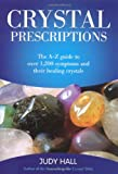 Crystal Prescriptions: The A-Z Guide to Over 1,200 Symptoms and Their Healing Crystals