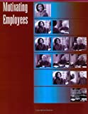 Motivating Employees Facilitators Guide, Mary, Marsh and Richard, Leatherman, 0874256941
