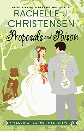 Proposals and Poison (Wedding Planner Mysteries Book 3) by [Christensen, Rachelle J.]