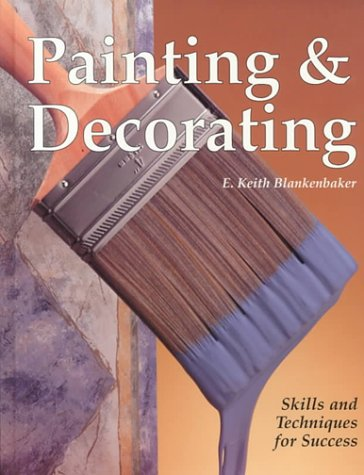 Painting & Decorating: Skills and Techniques for Success