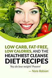 Cleanse diet: low-carb, fat-free and the healthiest recipes. You do lose weight!: Detox & Weight loss.