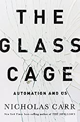 The Glass Cage - Automation and US by Carr, Nicholas (2014) Paperback