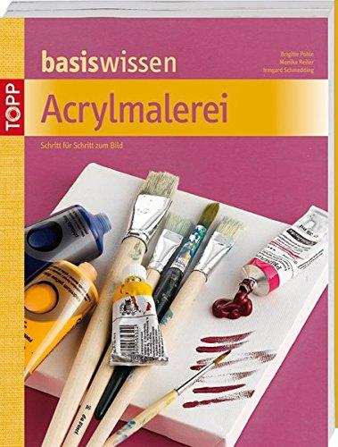 Basiswissen Acrylmalerei: Schritt für Schritt vom Motiv zum Bild
