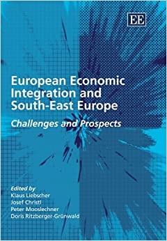 European Economic Integration and South-East Europe: Challenges and Prospects