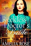 The Reckless Doctor's Bride: Historical Western Mail Order Bride Romance (Montana Westward Brides Book 1)