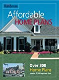 The Family Handyman Affordable Home Plans, Family Handyman Magazine Editors, 0762105895