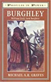 Burghley: William Cecil, Lord Burghley (Profiles in Power)