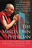 The Mind's Own Physician: A Scientific Dialogue with the Dalai Lama on the Healing Power of Meditation