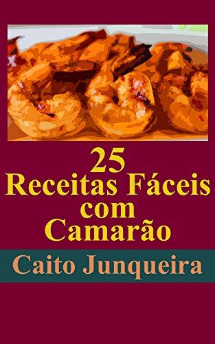 25 Receitas Fáceis com Camarão (Banquete Fácil Livro 1)