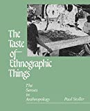 img - for The Taste of Ethnographic Things: The Senses in Anthropology (Contemporary Ethnography) book / textbook / text book