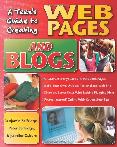 A Teen's Guide to Creating Web Pages and Blogs
