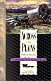 Across the Plains, William T. Smedley, 1555661238