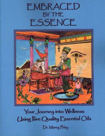 Embraced By The Essence! Your Journey Into Wellness Using Pure Quality Essential Oils