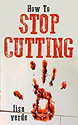 How To Stop Cutting, A Guide