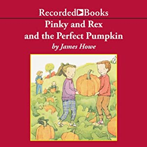 Pinky and Rex and the Perfect Pumpkin Audiobook