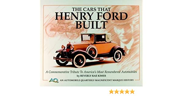 automobile built car ford henry history magnificent marque quarterly that