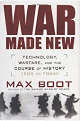 War Made New: Technology, Warfare, and the Course of History: 1500 to Today Hardcover
