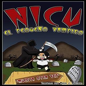 Nicu - el pequeño vampiro: muerta otra vez [Nicu the Little Vampire: Dead Again] Audiobook