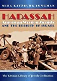 img - for Hadassah: American Women Zionists and the Rebirth of Israel (The Littman Library of Jewish Civilization) book / textbook / text book