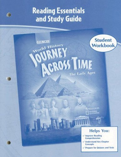 Journey Across Time, Early Ages, Reading Essentials and Study Guide, Workbook (MS WORLD HISTORY)