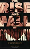 The Rise and Fall of Gorbachev, Mikheyev, Dimitry, 1558130411