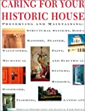 Caring for Your Historic House, National Heritage Preservation Institute Staff and Bock, Gordon, 0810927799