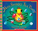 Miss Spider's Tea Party, by David Kirk