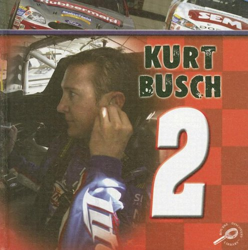 Kurt Busch: In the Fast Lane (In the Fast Lane Discovery Library)