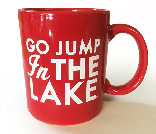 RED-Lake House Coffee Mug- Go Jump in the Lake- White Text on Red (Lake Coffee Mug)