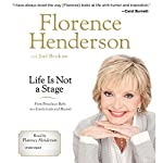 Life Is Not a Stage: From Broadway Baby to a Lovely Lady and Beyond | Florence Henderson,Joel Brokaw