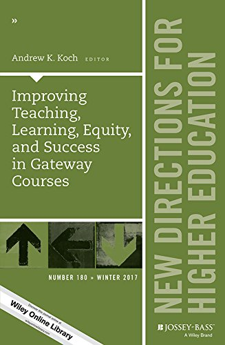 Jb He Single (Improving Teaching, Learning, Equity, and Success in Gateway Courses: New Directions for Higher Education (J-B HE Single Issue Higher Education))