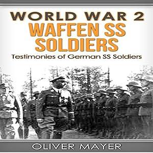 World War 2: Waffen SS Soldiers Audiobook