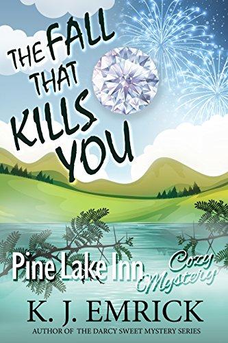 The Fall That Kills You (Pine Lake Inn Cozy Mystery Book 7) by [Emrick, K.J.]