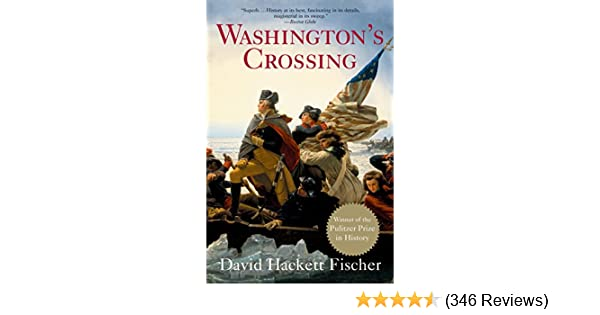 5a5e3d5a851 Amazon.com  Washington s Crossing (Pivotal Moments in American History)  eBook  David Hackett Fischer  Kindle Store