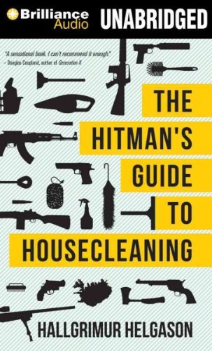 Download The Hitman's Guide to Housecleaning [ THE HITMAN'S GUIDE TO HOUSECLEANING BY Helgason, Hallgrimur ( Author ) Mar-06-2012 ebook