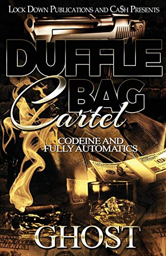 Book Cover: Duffle Bag Cartel: Codeine and Fully Automatics