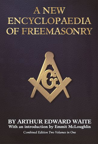 New Encyclopaedia Of Freemasonry  Ars Magna Latomorum   And Of Cognate Instituted Mysteries   Their Rites LitErature And History 2 Volumes In 1