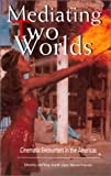 img - for Mediating Two Worlds: Cinematic Encounters in the Americas book / textbook / text book