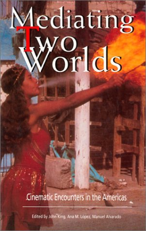 Mediating Two Worlds: Cinematic Encounters in the Americas