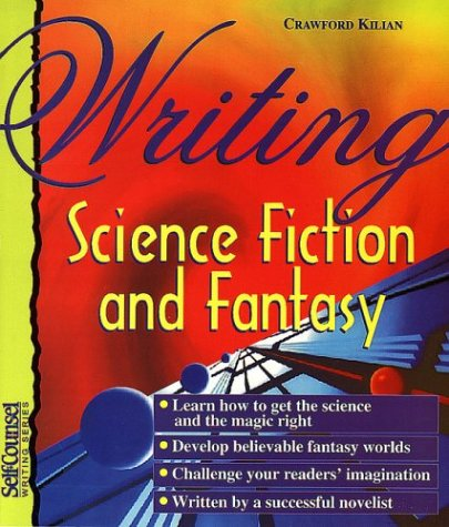 Writing Science Fiction and Fantasy (Self-Counsel Writing) by Self-Counsel Press, Inc.