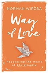 Way of Love: Recovering the Heart of Christianity Hardcover