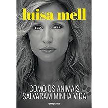 Como os animais salvaram minha vida (Portuguese Edition)