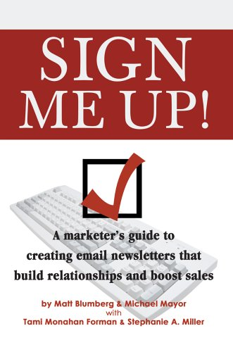 Sign Me Up   A Marketers Guide To Creating Email Newsletters That Build Relationships And Boost Sales  Return Path Books