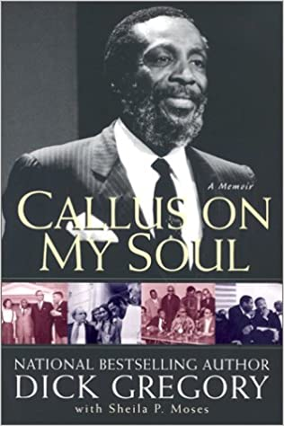 Would not dick gregory callus on my soul