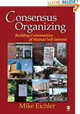 Consensus Organizing: Building Communities of Mutual Self Interest (Paperback)