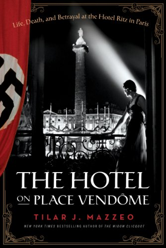 The Hotel on Place Vendome: Life, Death, and Betrayal at the Hotel Ritz in -