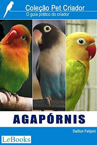 Agapórnis: Guia prático do criador (Coleção Pet Criador)